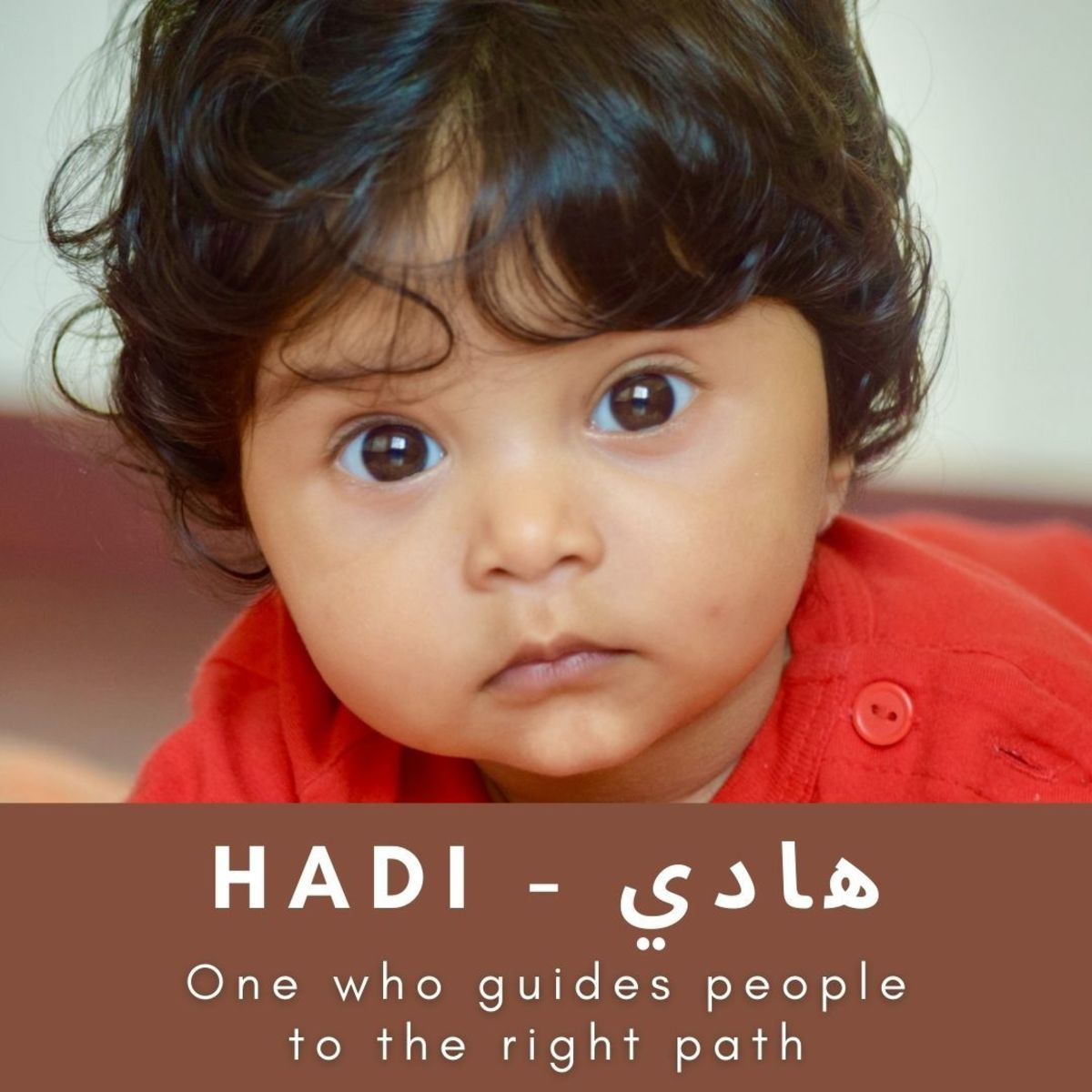 "Hadi is a beautiful Islamic boy's name that means ""one who guides people to the right path."""