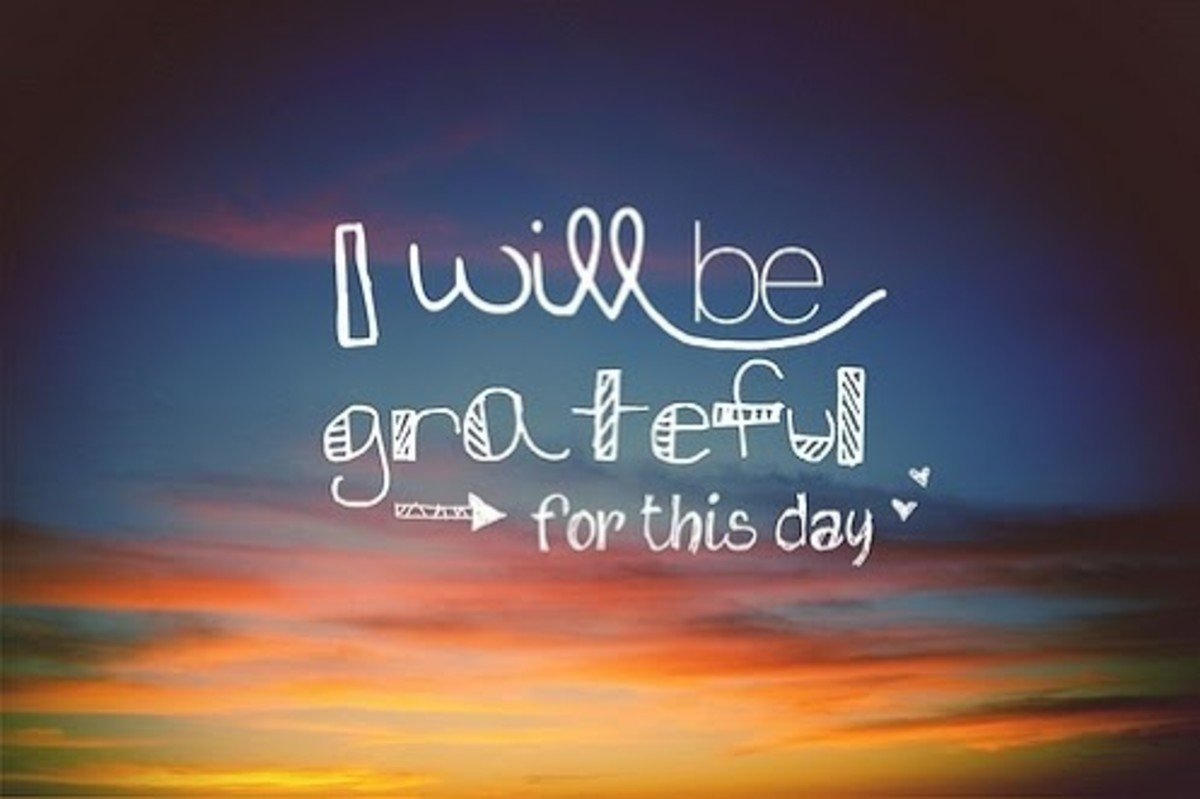 "Practice saying this to yourself everyday: ""I'm grateful for this day because ______."""