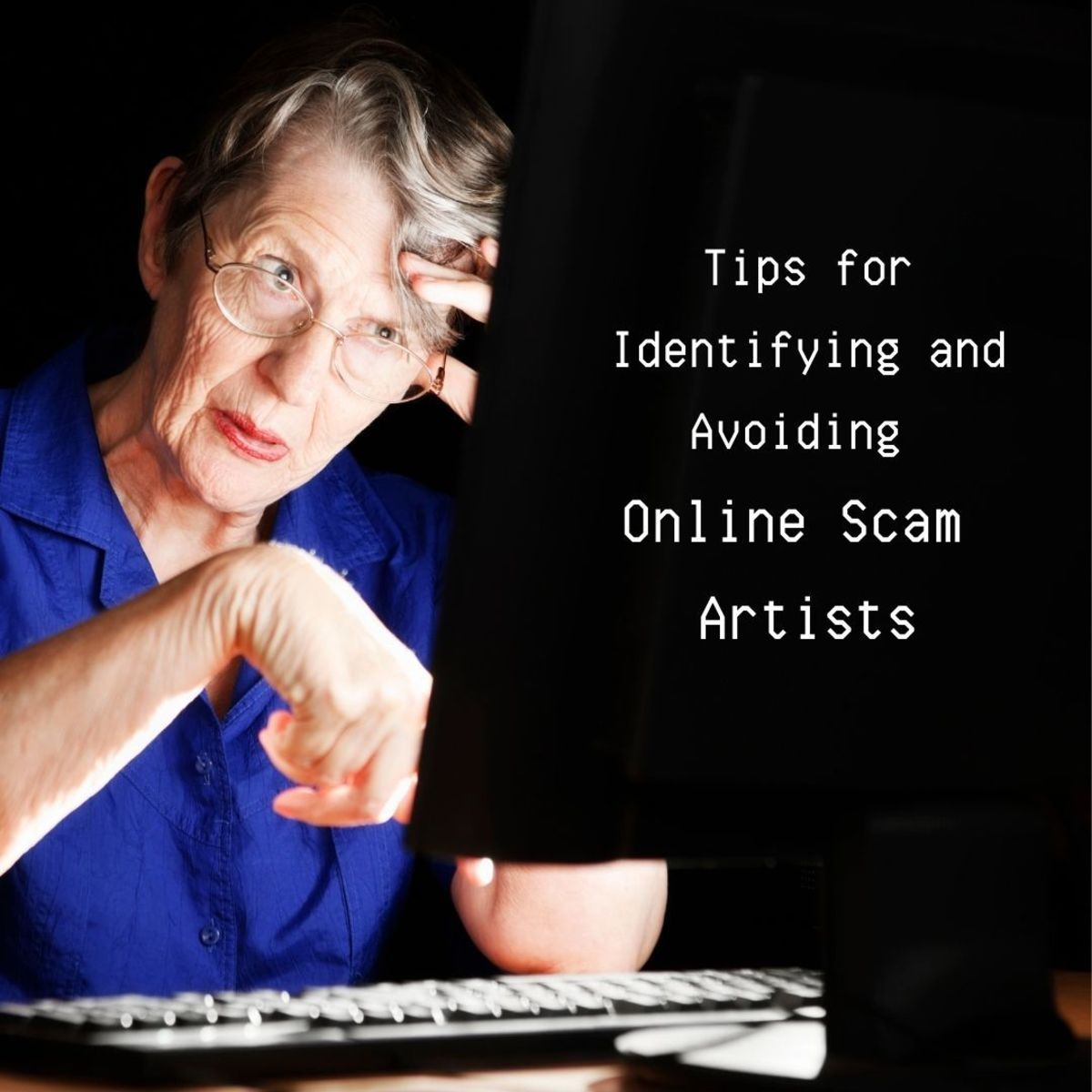 How to Identify and Avoid an Online Romance Scam Artist