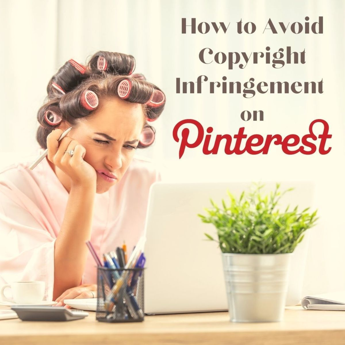 Make sure you know the ins and outs of copyright law as it relates to Pinterest!