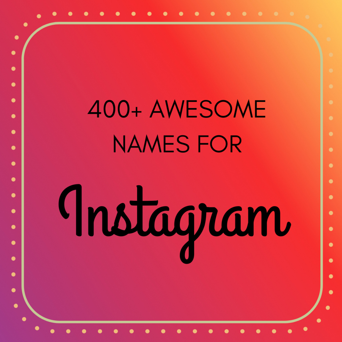 400+ Cool and Cute Instagram Names That Pop