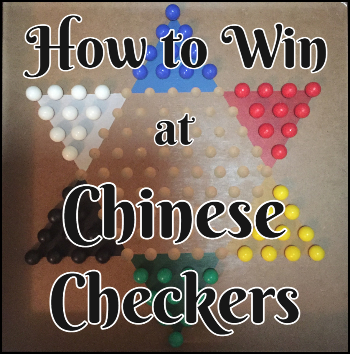 Chinese Checkers Strategy and Tactics: Tips and Tricks to Win Every Time