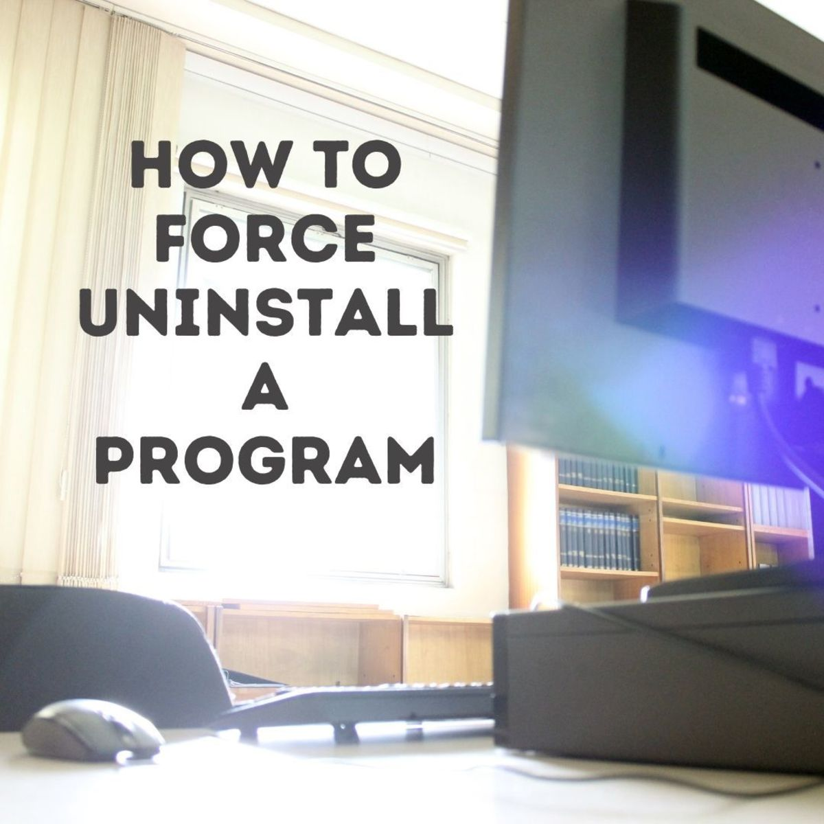 Learn how to force uninstall a program that won't uninstall on its own