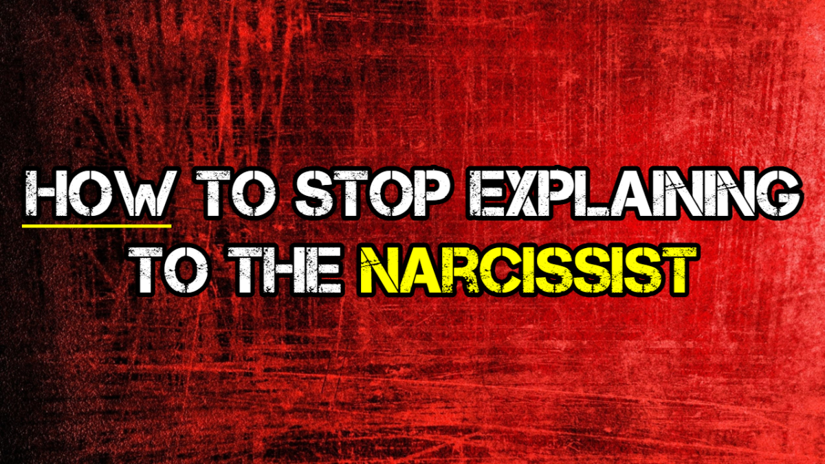 how-to-stop-explaining-to-the-narcissist