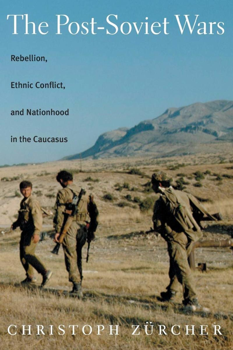 The Post-Soviet Wars: Rebellion, Ethnic Conflict, and Nationhood in the Caucasus Review