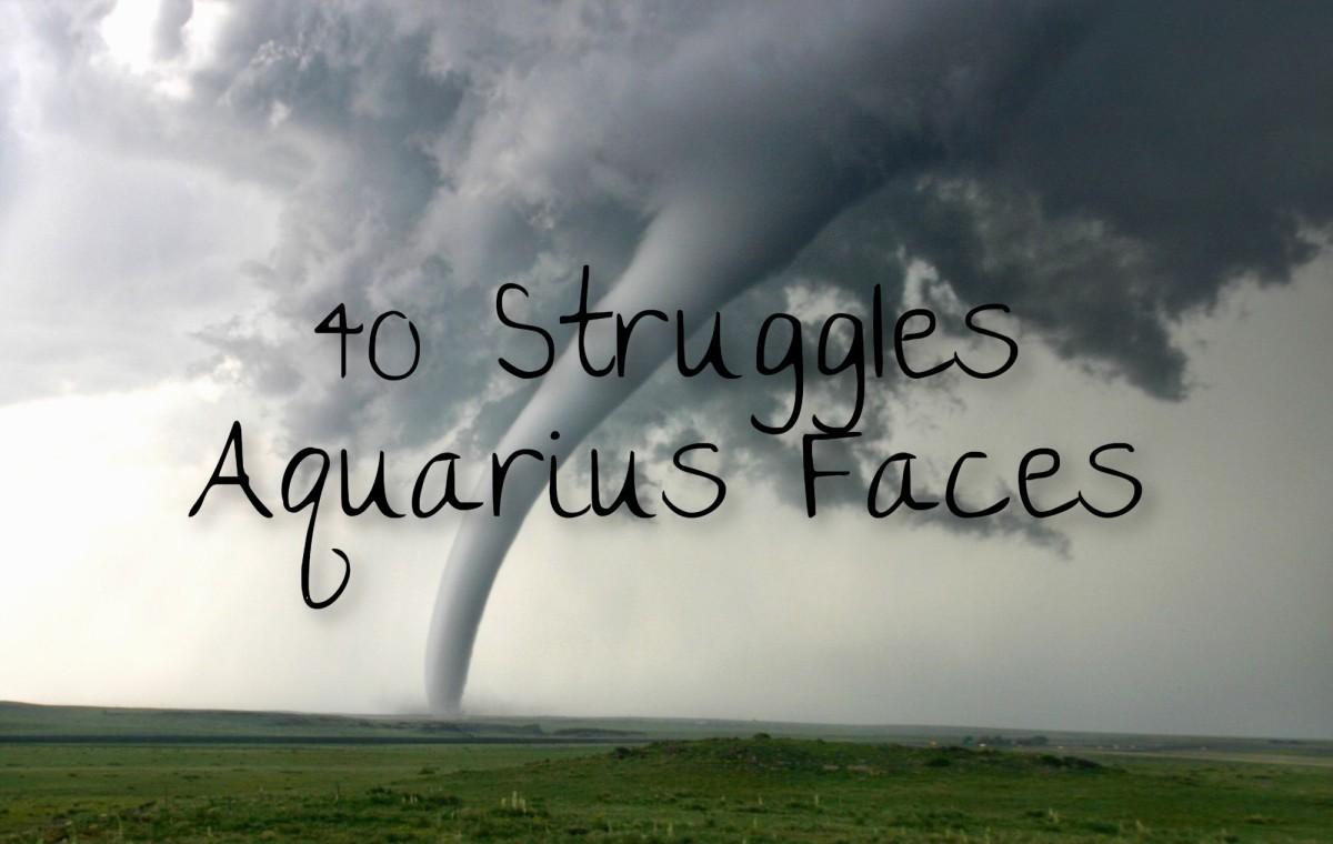 40 Struggles All Aquarius Types Have