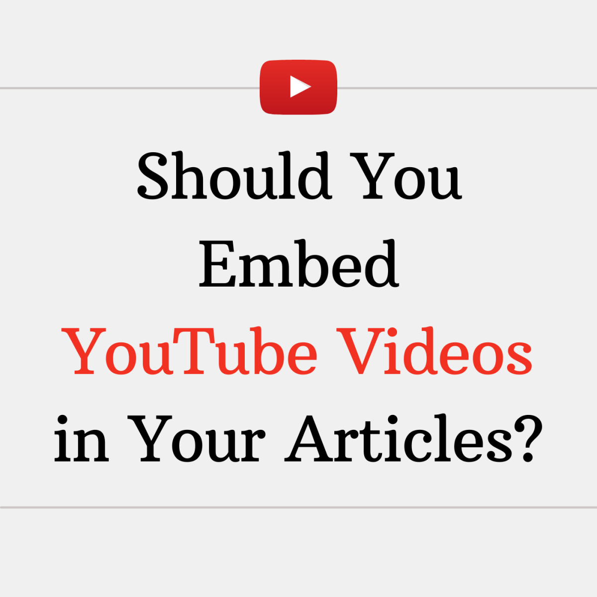 Is it copyright infringement to embed a video from YouTube on your site?
