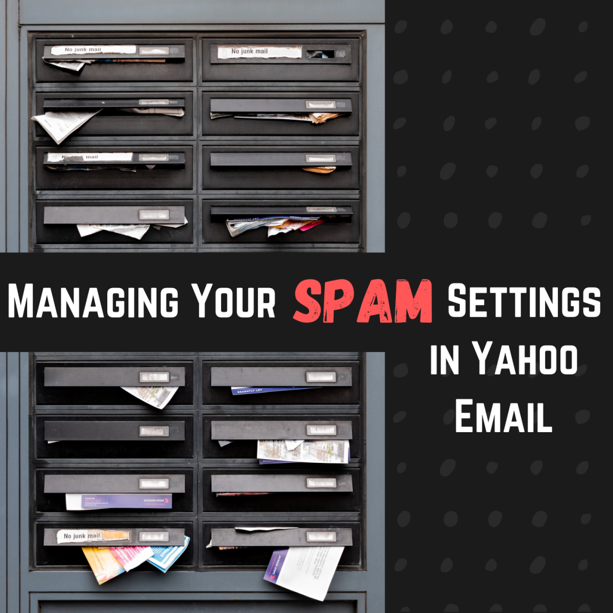 Learn how to set up your Yahoo email to avoid filling your inbox with spam.