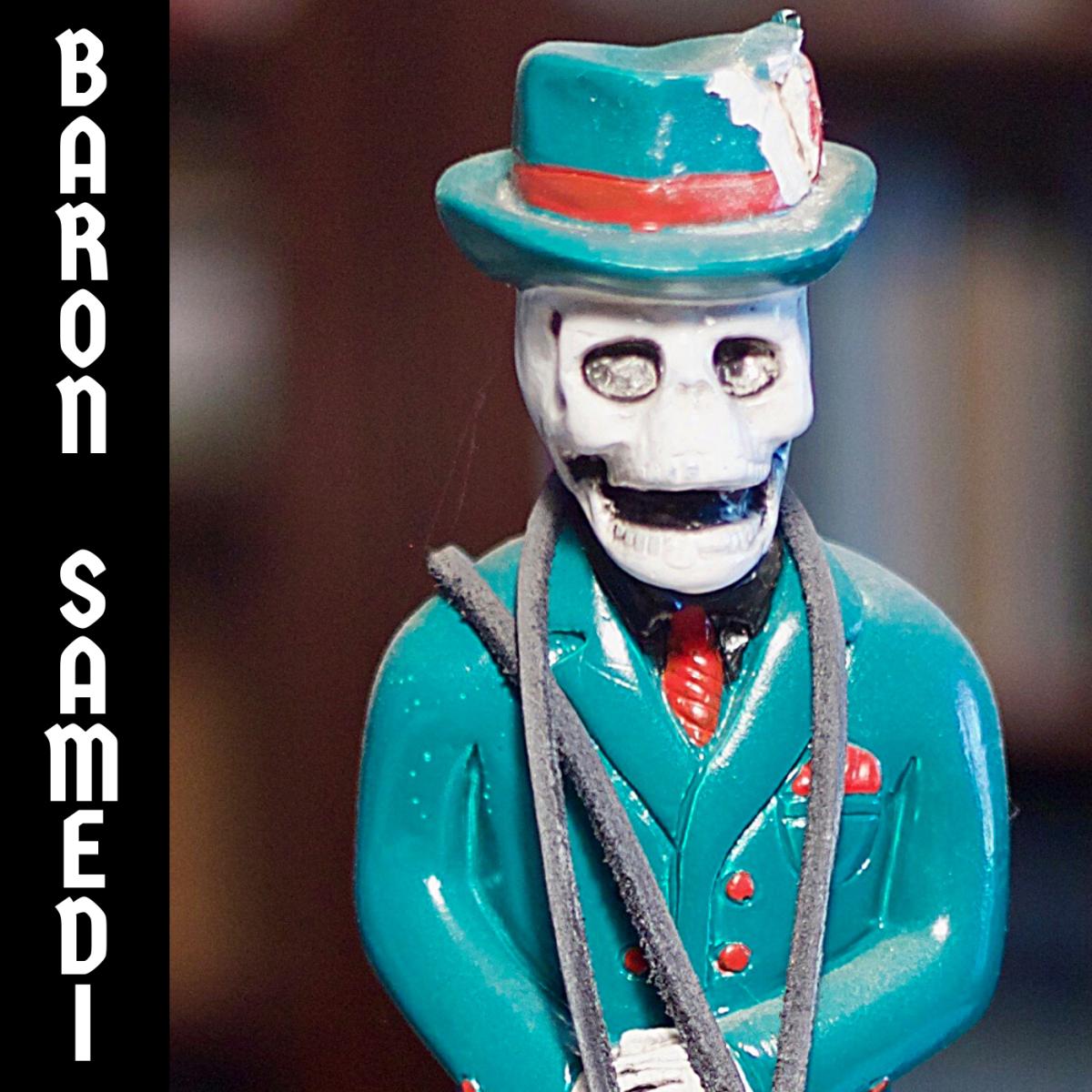 Baron Samedi's favorite pastimes include drinking, smoking, swearing, and chasing women.