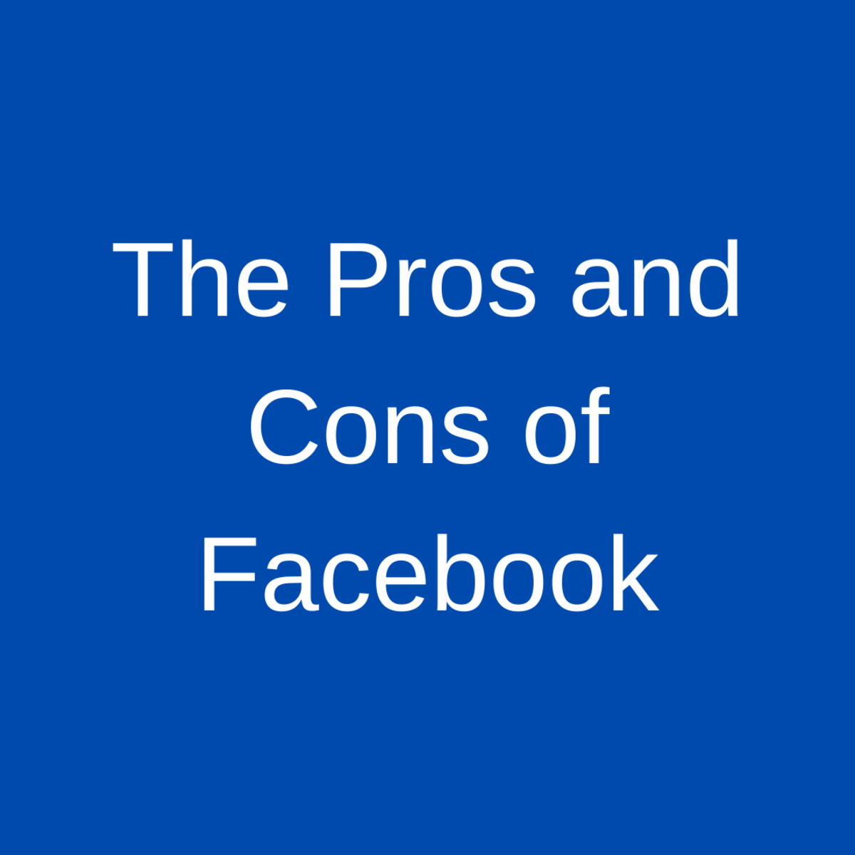 There are many pros and cons to using a social media platform like Facebook