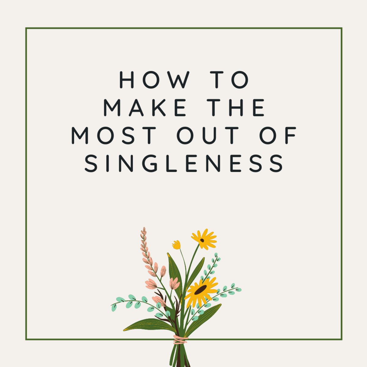 how-to-make-the-most-out-of-singleness