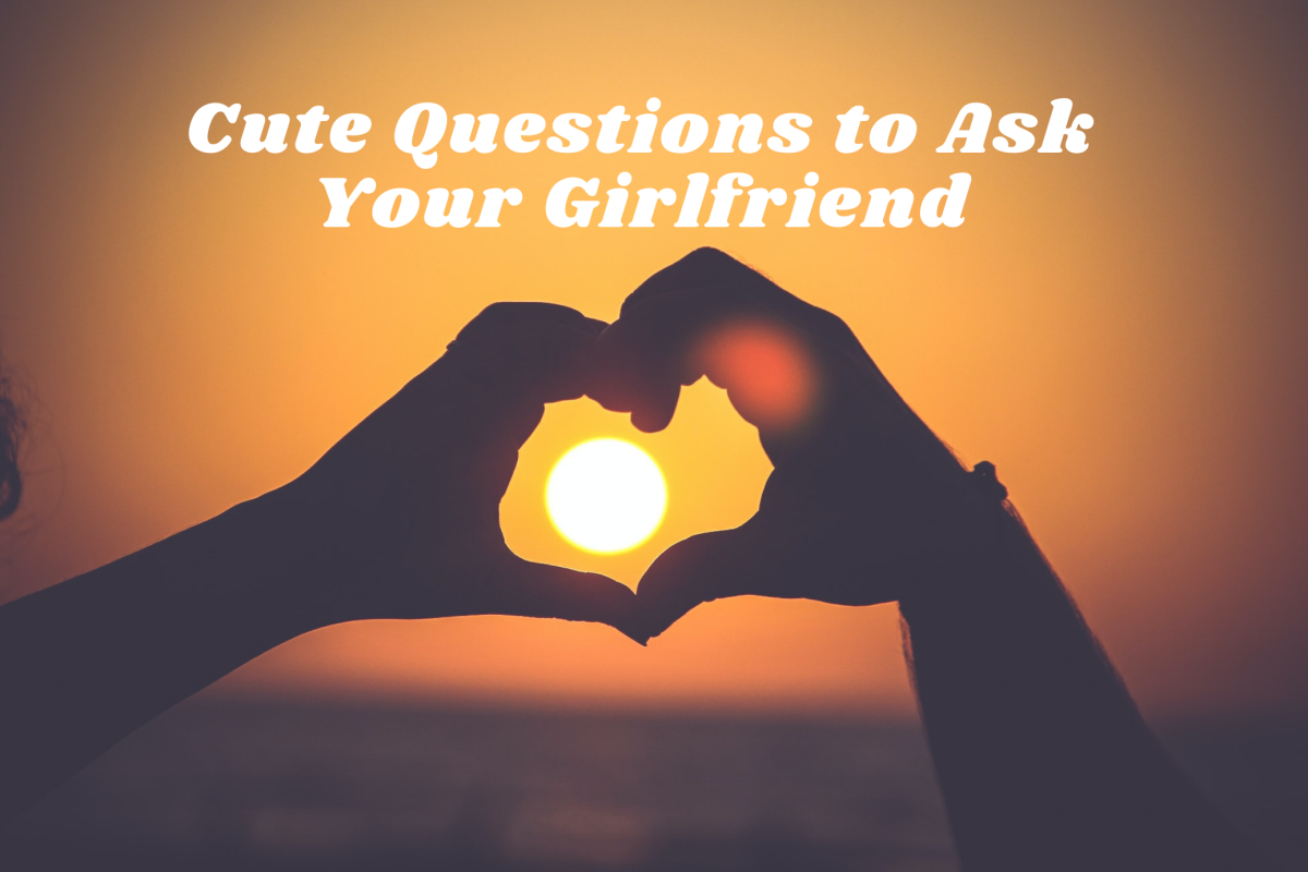 Here are some cute questions you can ask that special girl in your life.