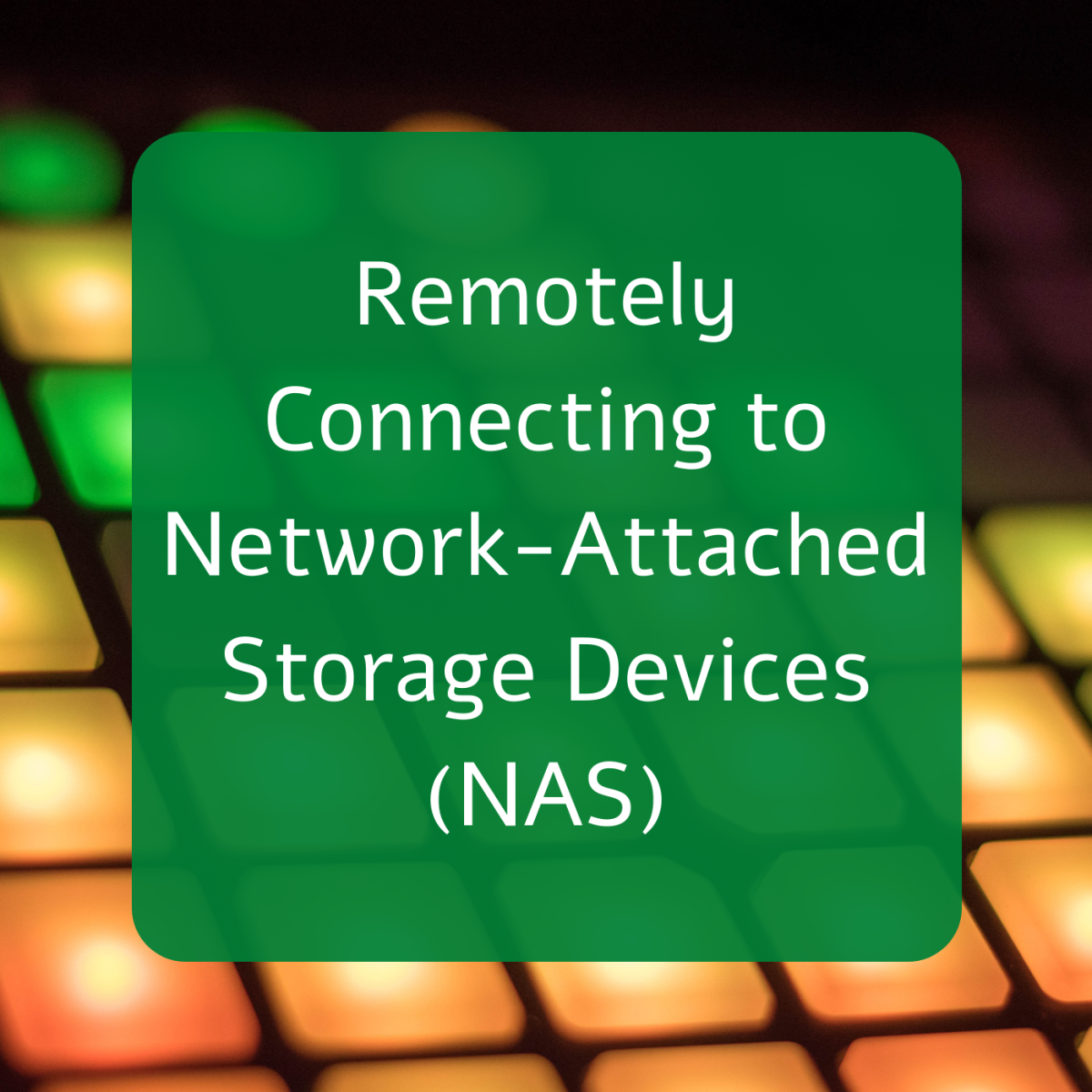 How to Remotely Connect to Your NAS Device