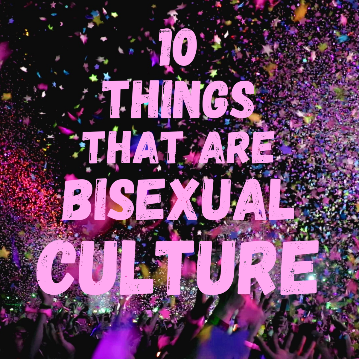 10 Things That Are Bisexual Culture