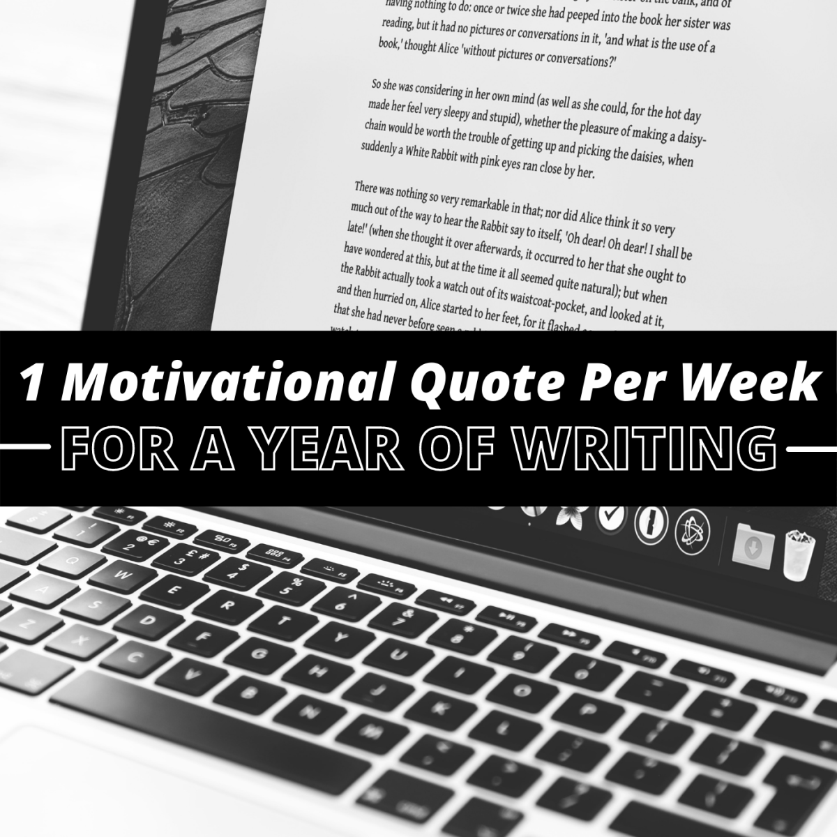 Use these 52 quotes to stay motivated and keep writing.