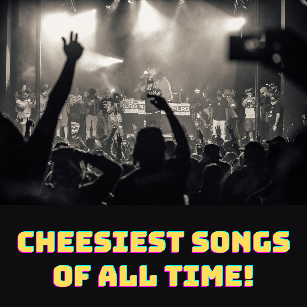 The 10 Cheesiest Songs of All Time!