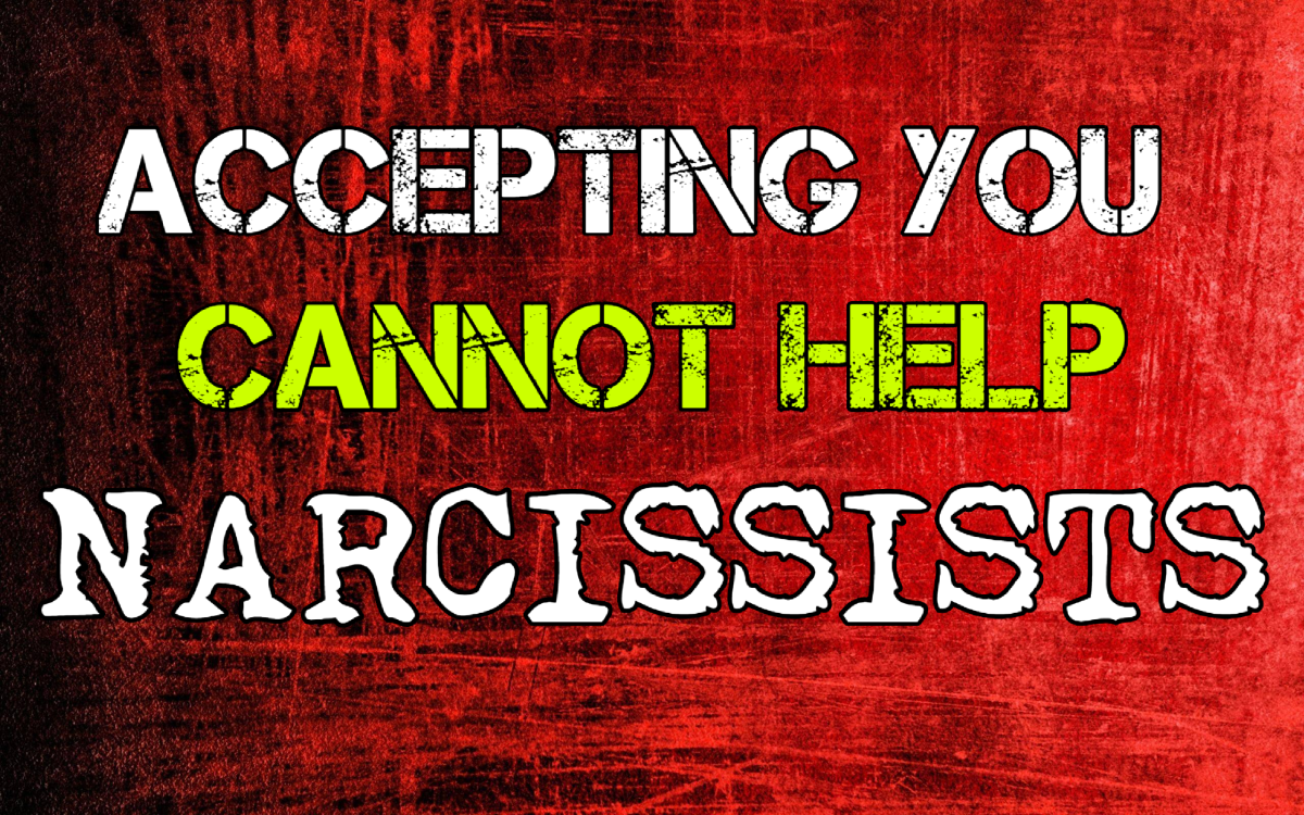 Accepting That You Cannot Help a Narcissist