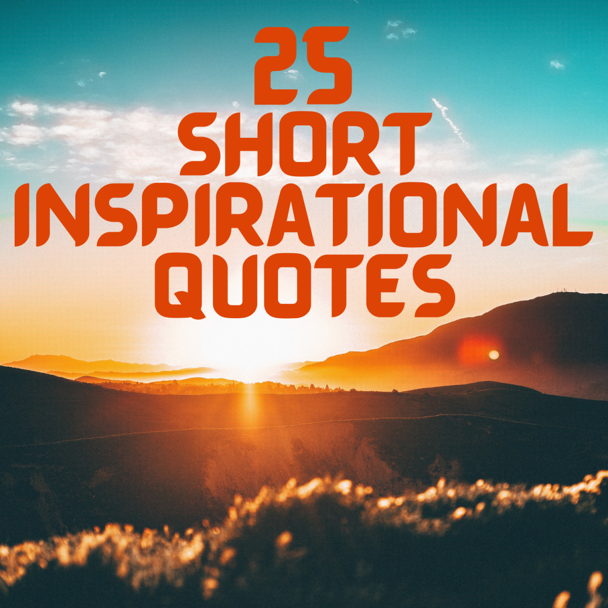 25 Short Inspirational Quotes And Sayings Letterpile