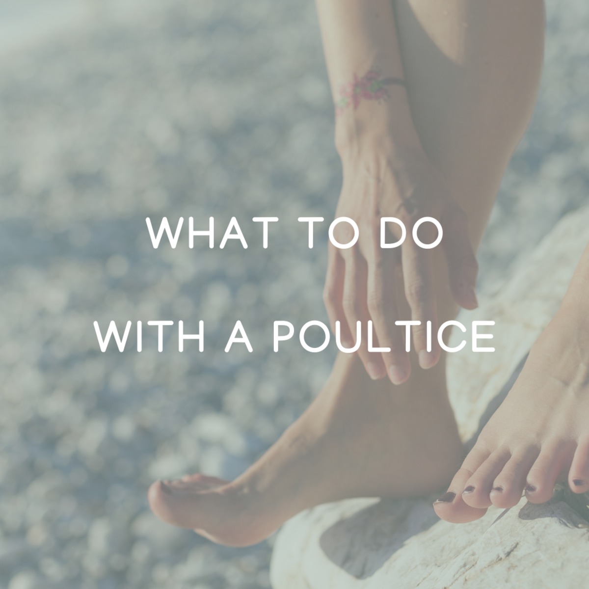 What do you do with a poultice?