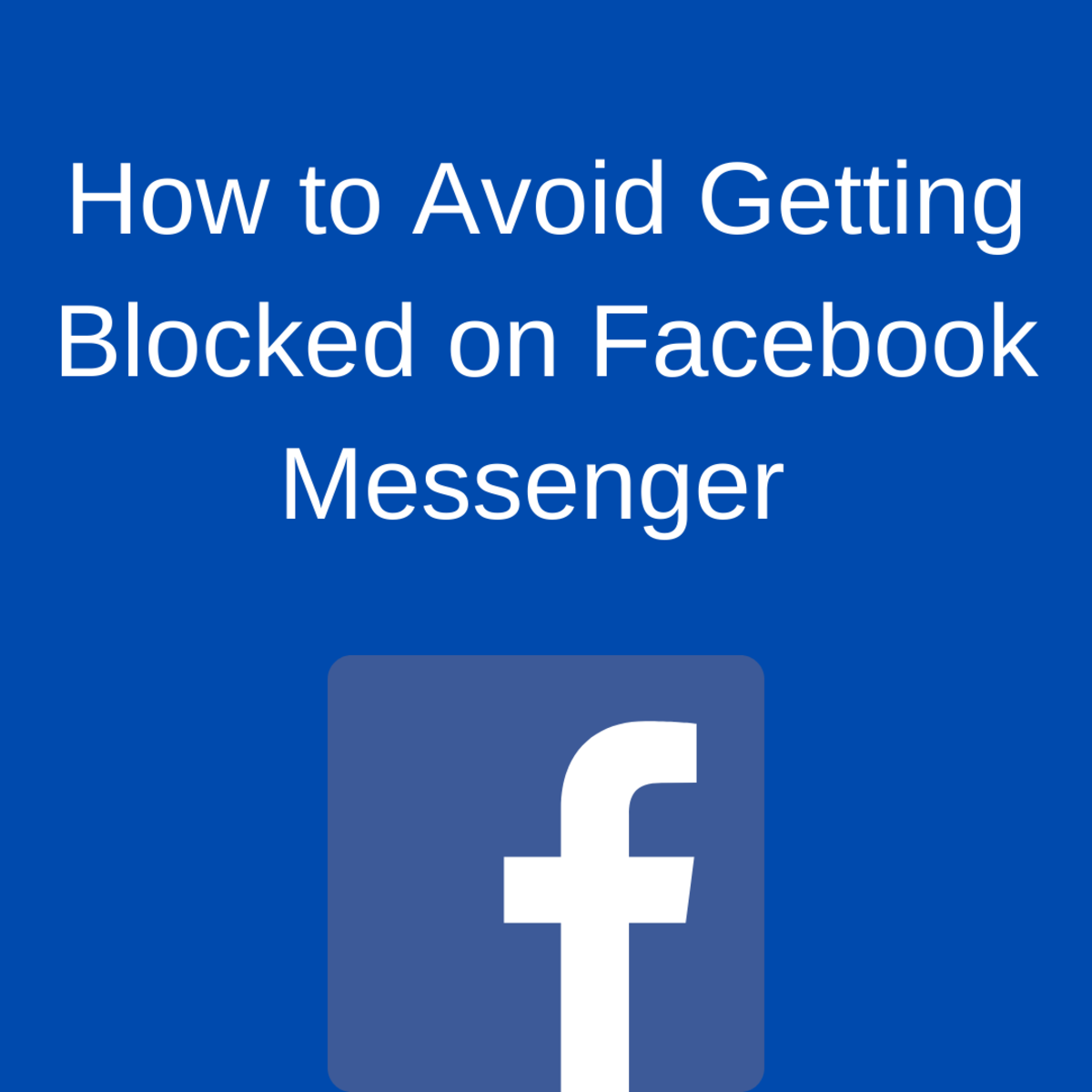 Avoid these common pitfalls so you will not get blocked or banned on Facebook Messenger.