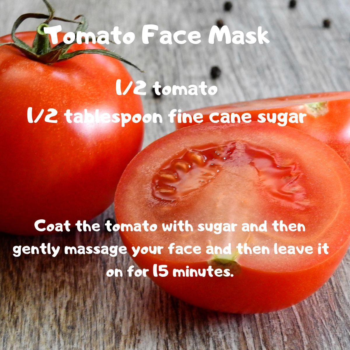 Tomatoes give your skin a natural glow.