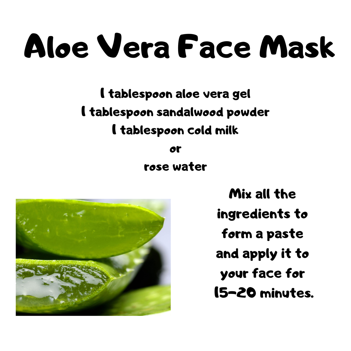 Aloevera will rejuvenate your skin and it is also believed to have anti-aging properties.