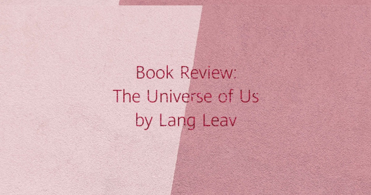 book-review-the-universe-of-us-by-lang-leav
