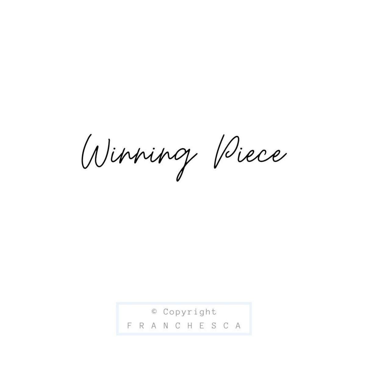 152nd Article: Winning Piece