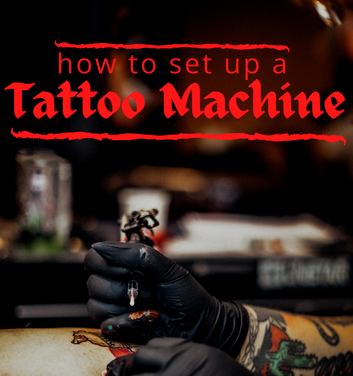 Tutorial for Setting Up a Tattoo Machine