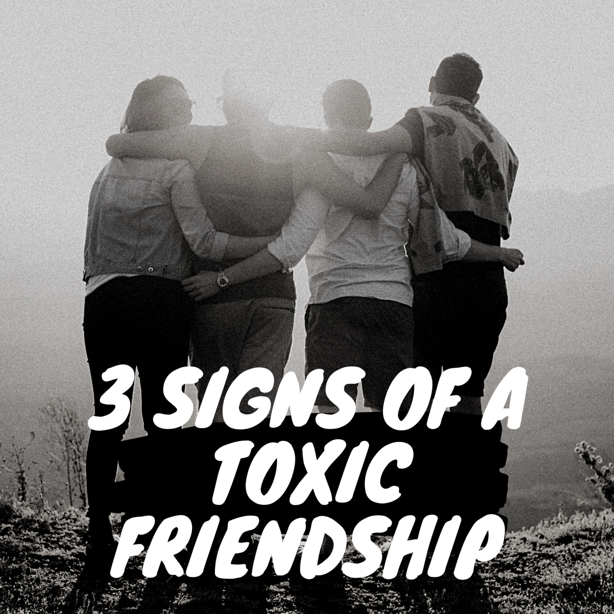3 Signs of a Toxic Friendship
