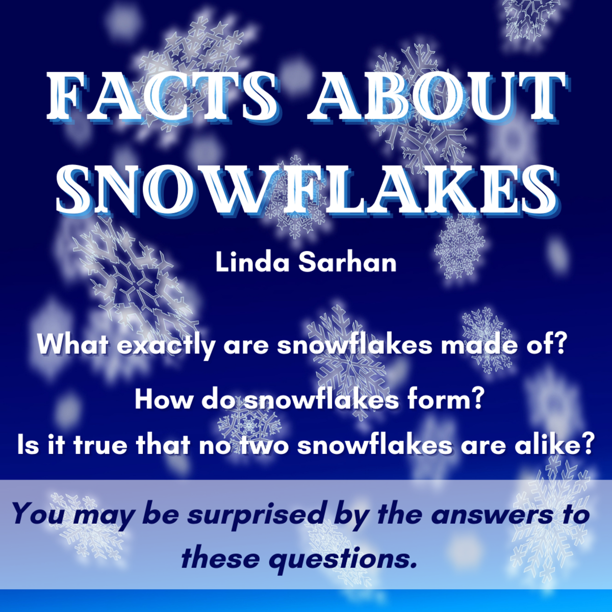 Facts About Snowflakes