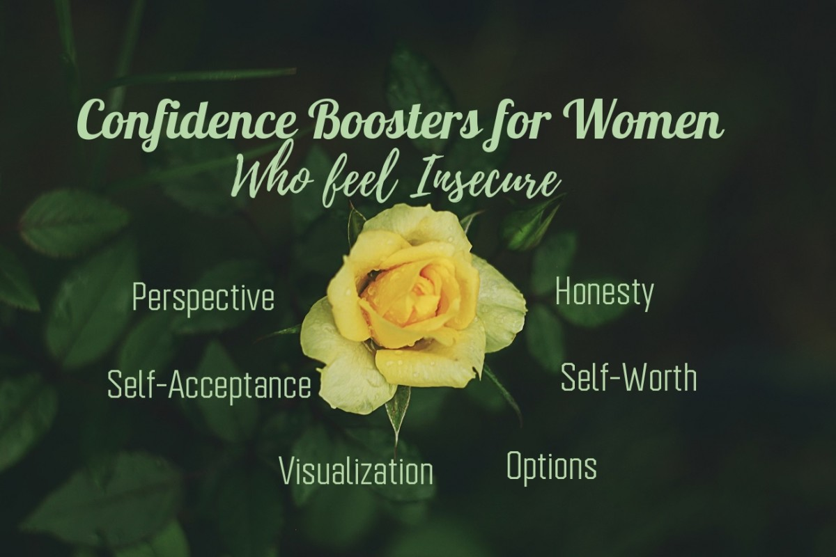 Confidence boosters help women to overcome their feelings of  insecurity.