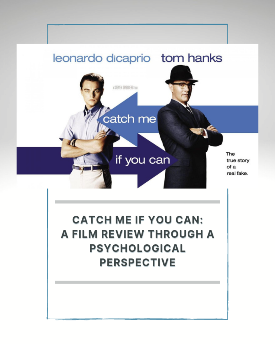 Catch Me If You Can: A Film Review Through a Psychological Perspective