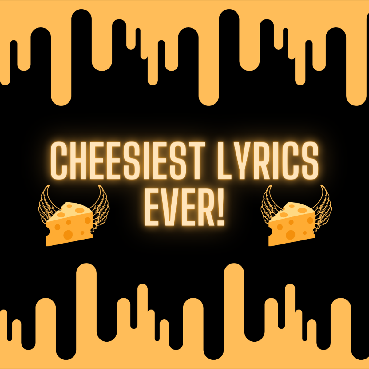 These cheesy lyrics are not lactose free. They'll make your stomach hurt... in a good way.
