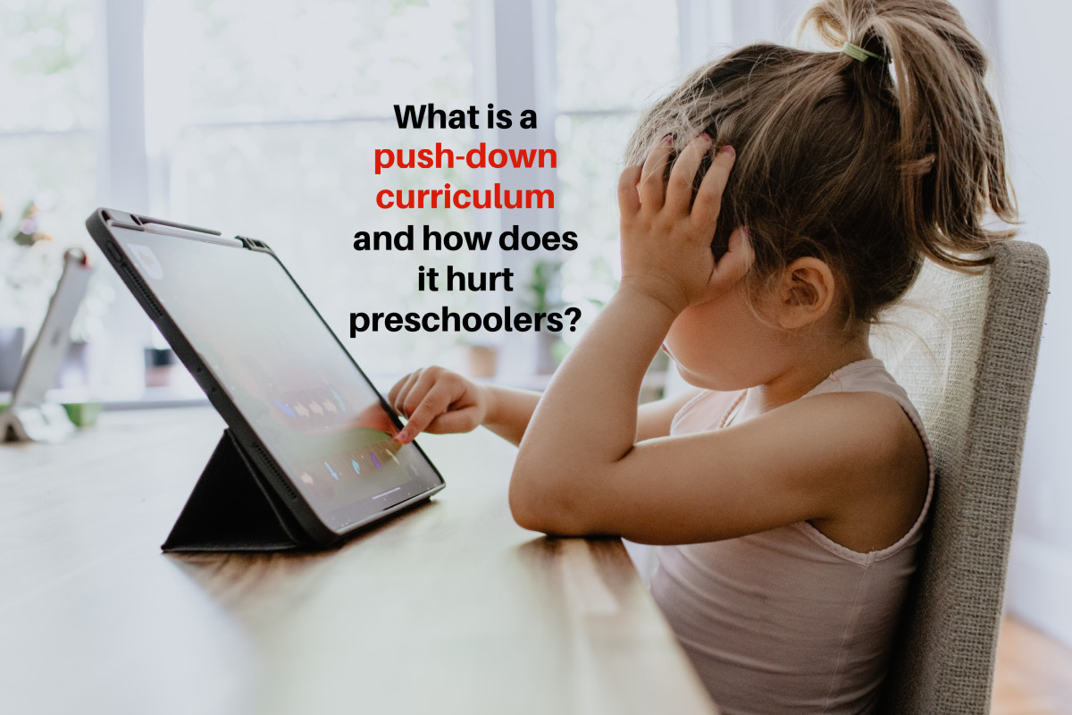 A push-down curriculum forces academics onto preschoolers even when some aren't developmentally ready, causing them undue confusion and frustration.