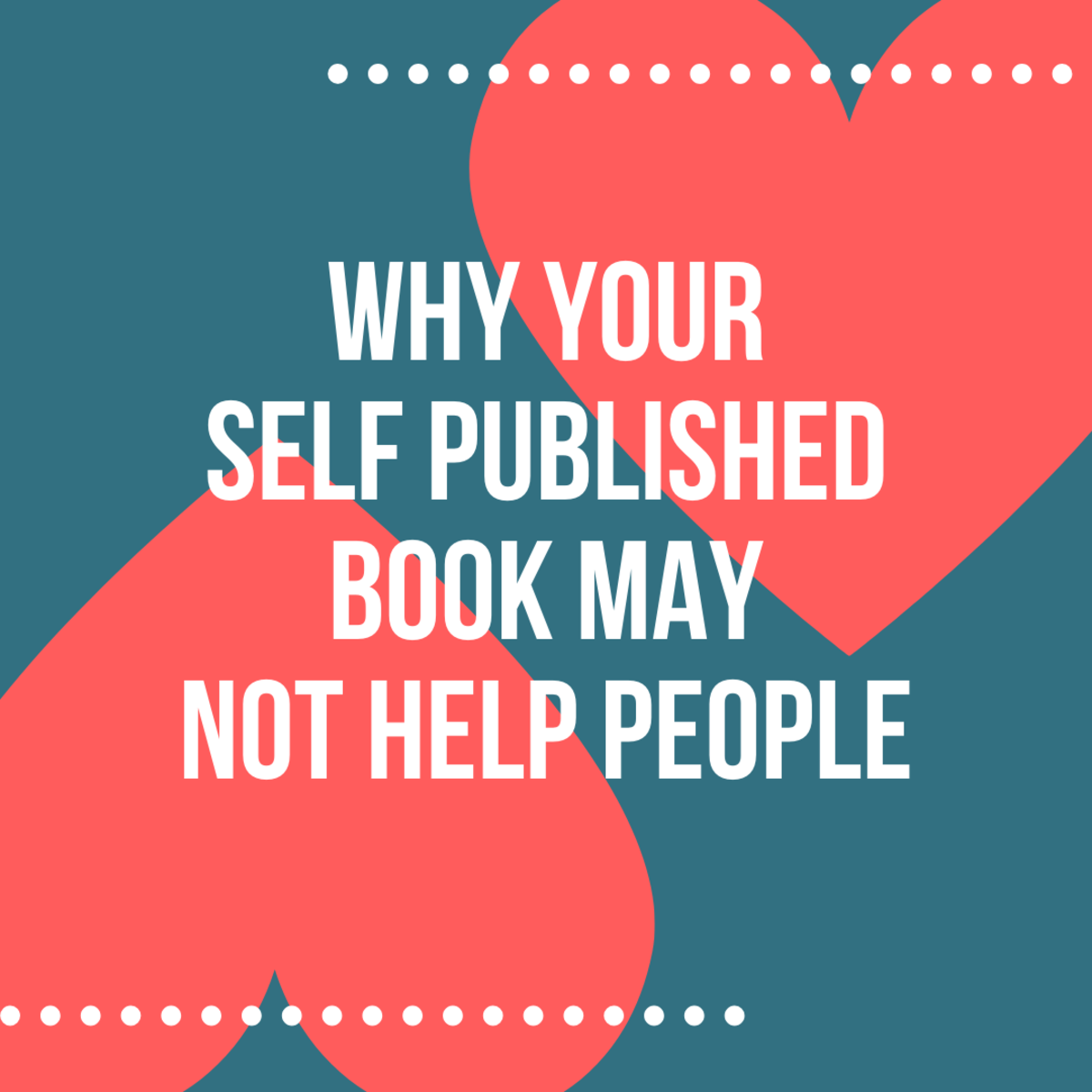 Self publishing a book is great. Helping people is great. But they don't always go together.