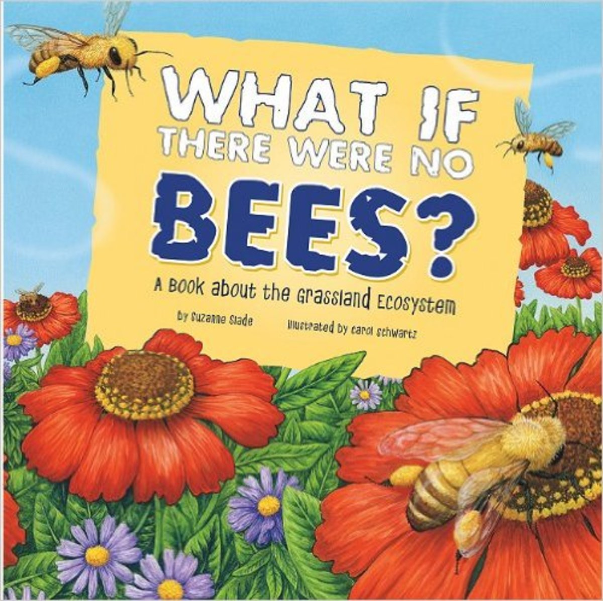What If There Were No Bees?: A Book About the Grassland Ecosystem (Food Chain Reactions) by Suzanne Slade