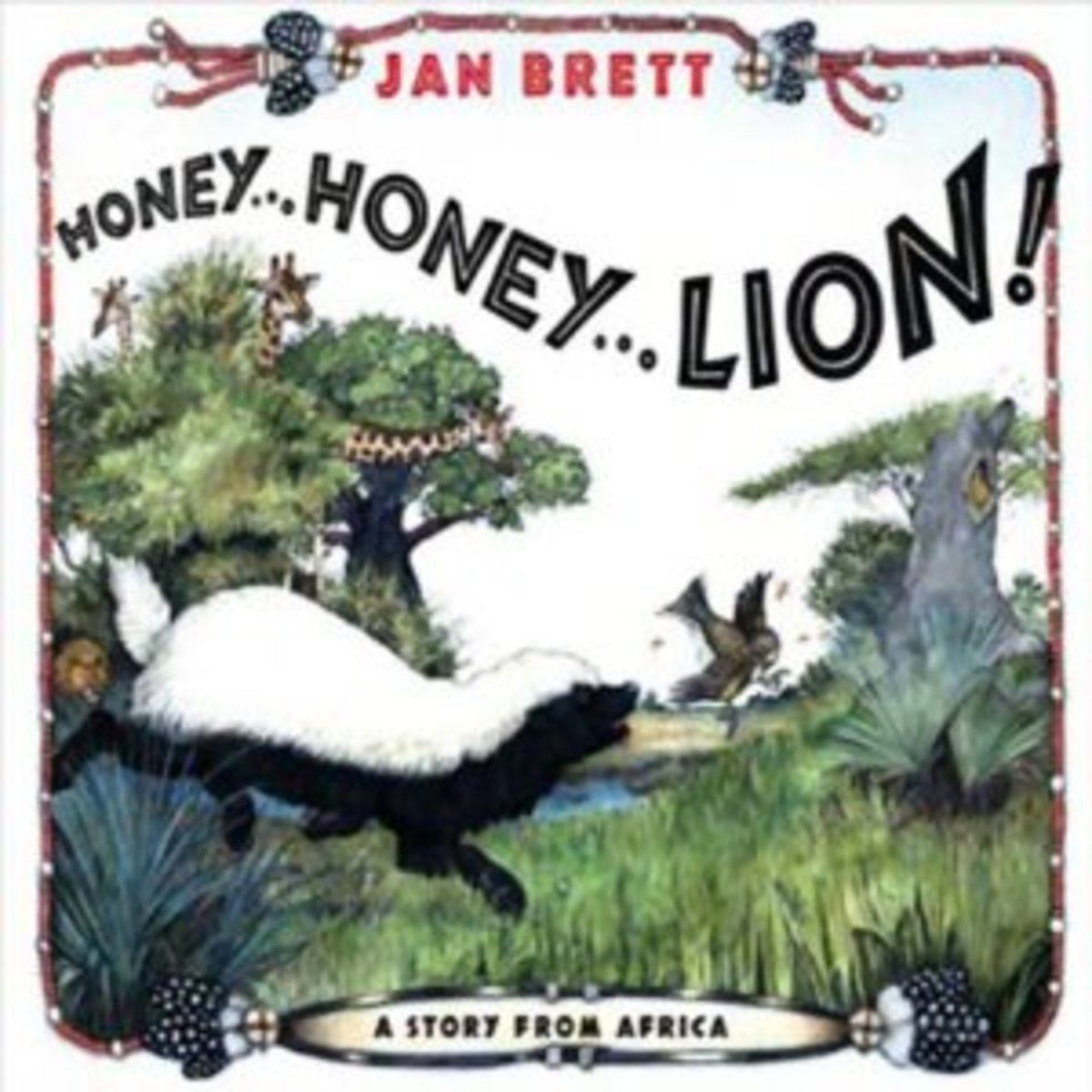 Honey... Honey... Lion! A Story from Africa by Jan Brett