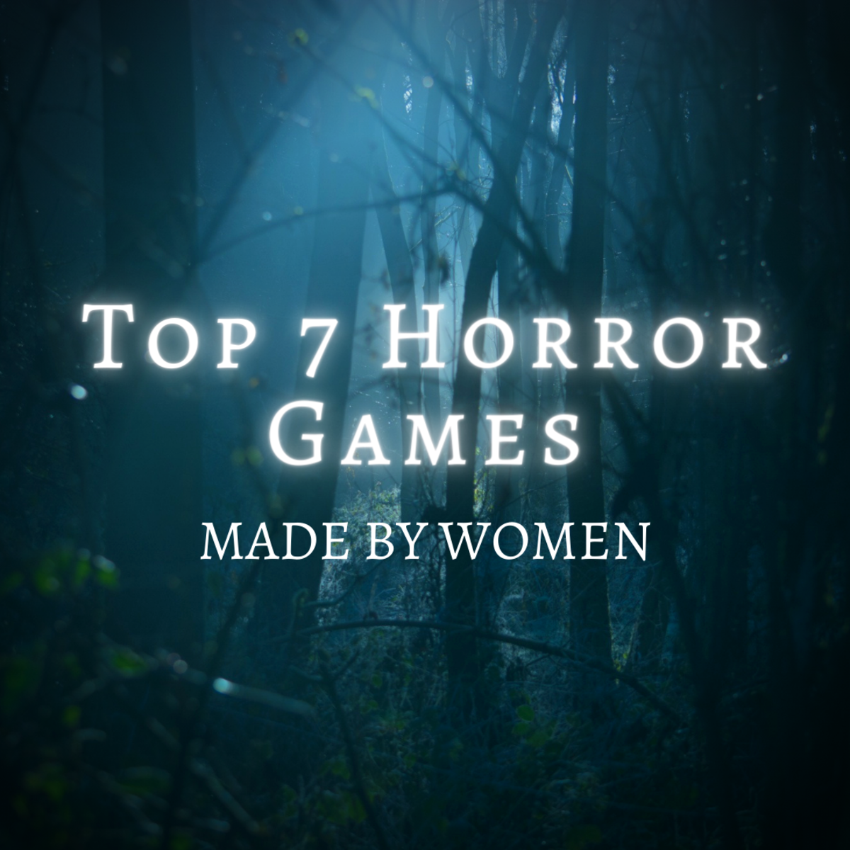 Check out these seven horror games created by women!