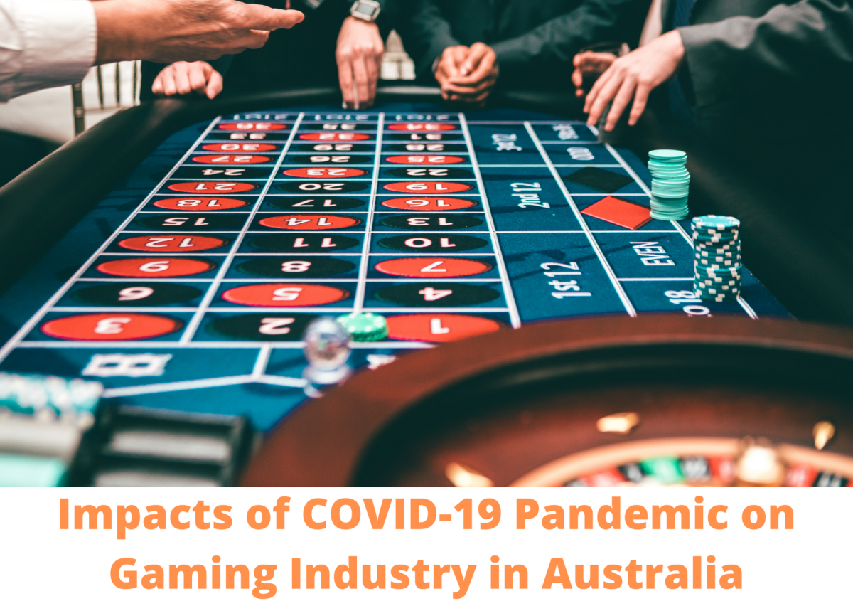 Impacts of Covid-19 Pandemic on Gambling Industry in Australia