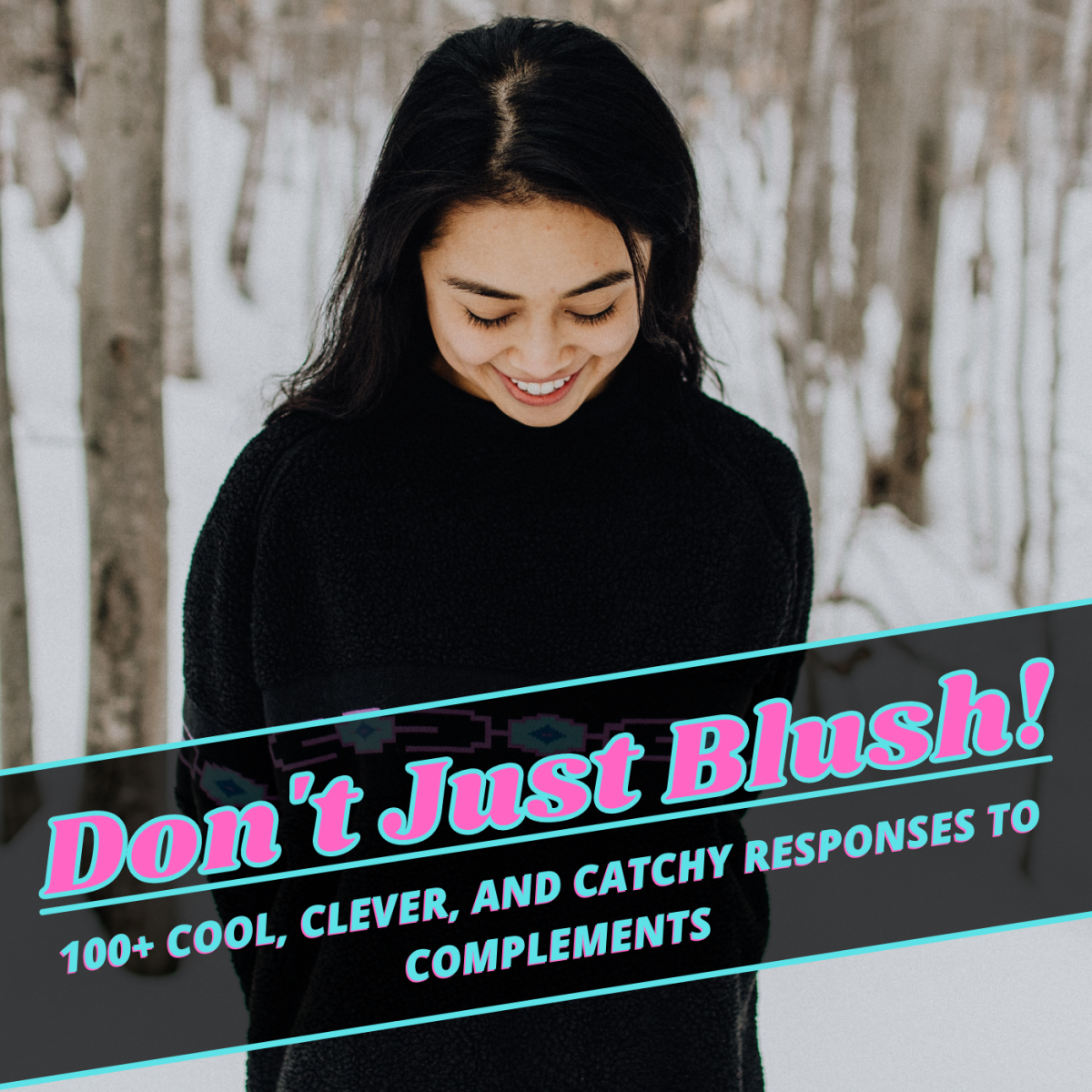 """Forget """"thank you""""—get clever with these 100+ cheeky replies to compliments."""