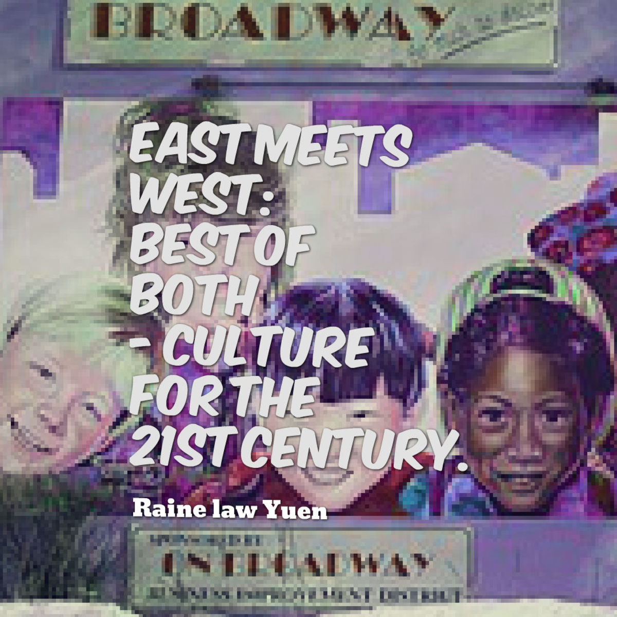 East-West: Best of Both - Culture for the 21st Century.