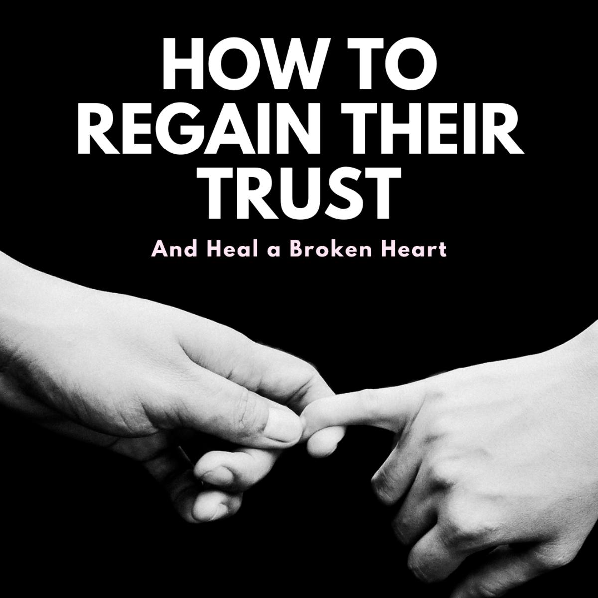 Broken Trust: How to Regain Your Partner's Trust