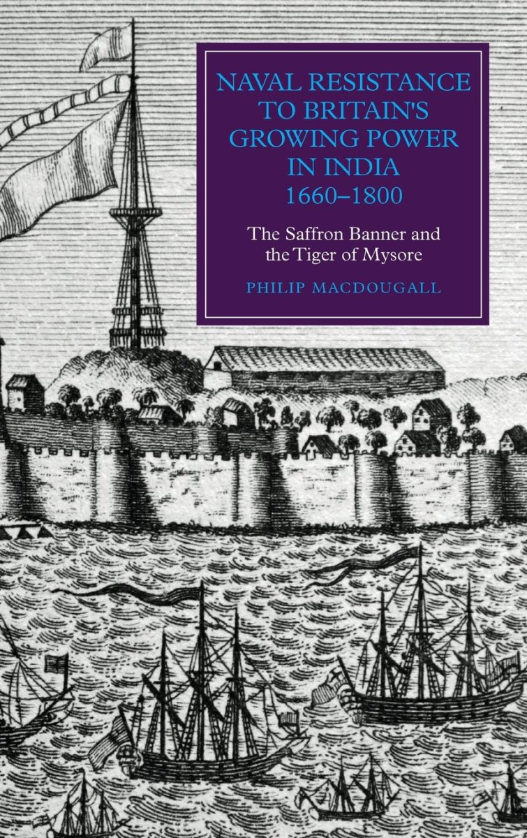 Naval Resistance to Britain's Growing Power in India, 1660-1800 Review