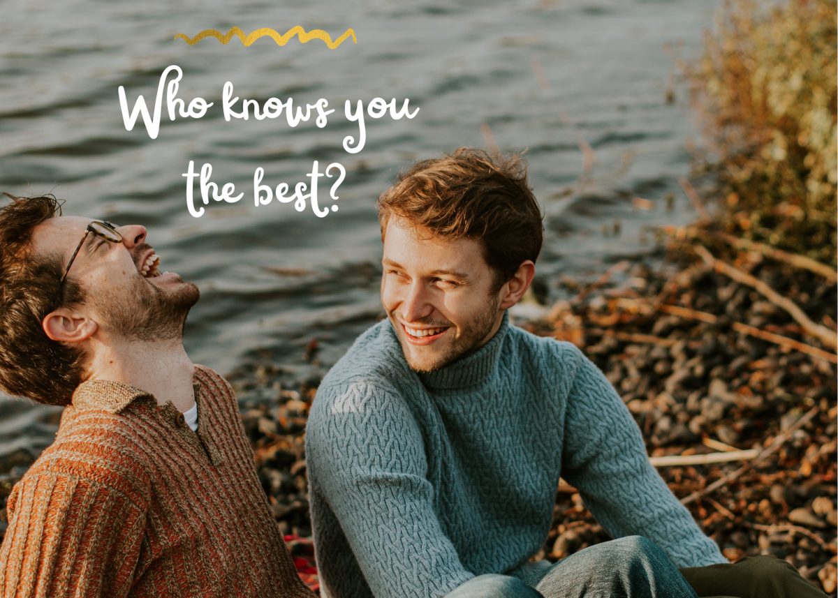 Ask him questions about himself—you'll probably learn something you never knew about him!