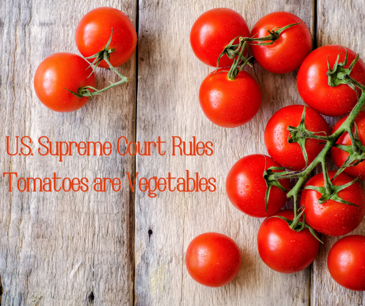U.S. Supreme Court Rules Tomatoes are Vegetables