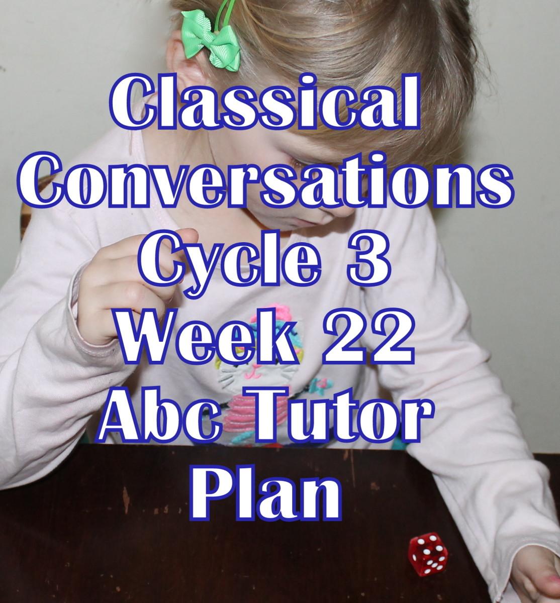 Classical Conversations CC Cycle 3 Week 22 Lesson for Abecedarians - CC C3W22