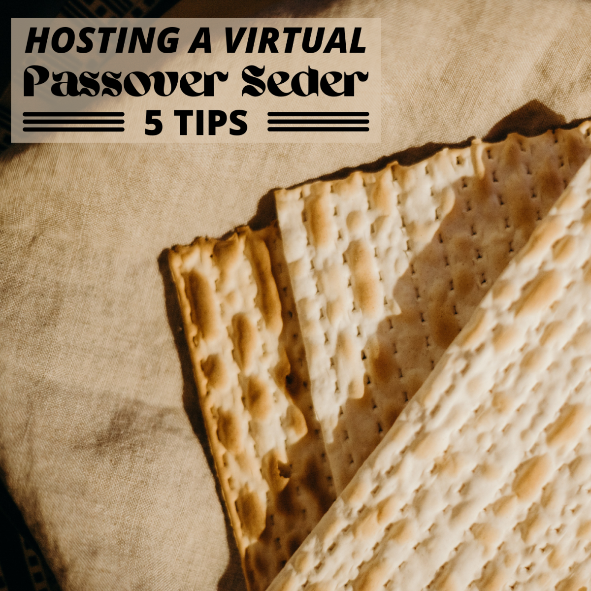 Celebrate Passover with a virtual service and the unique foods that help make the holiday special.