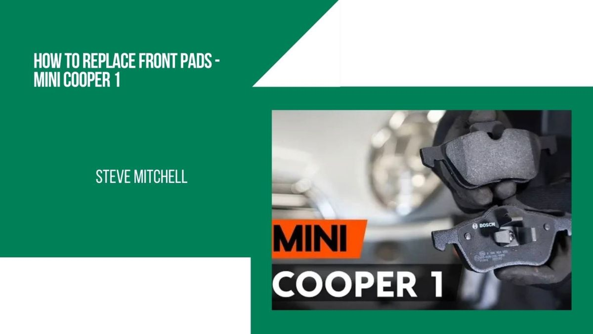How to Replace Front Brake Pads - Mini Cooper One