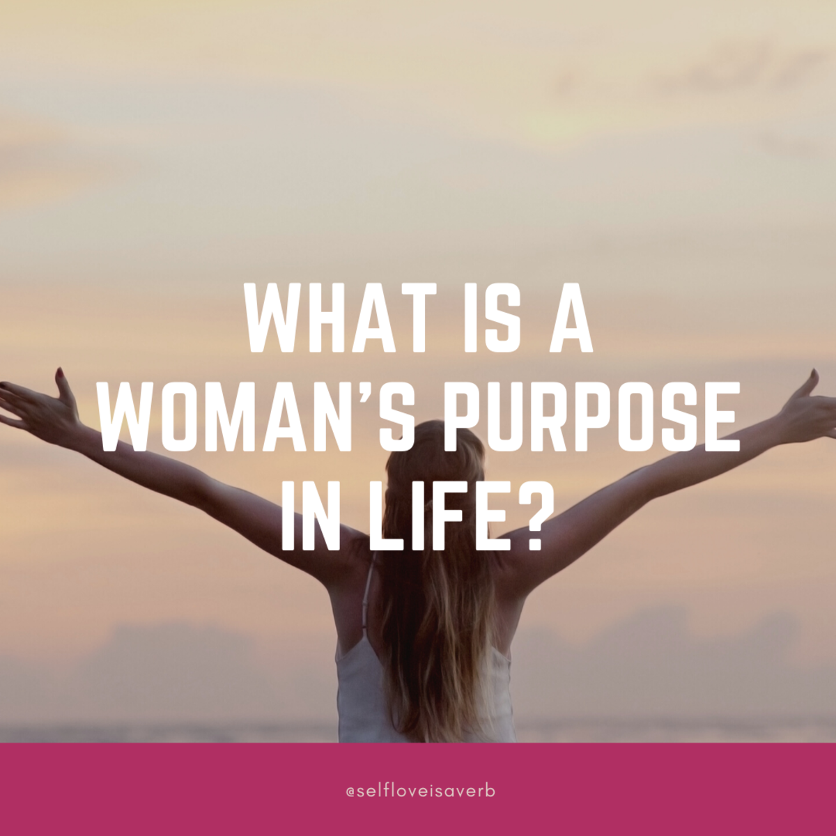 What is a Woman's Purpose in Life?
